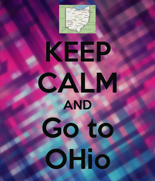 KEEP CALM AND Go to OHio