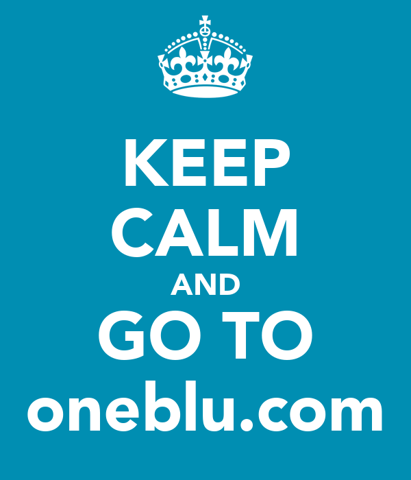 KEEP CALM AND GO TO oneblu.com