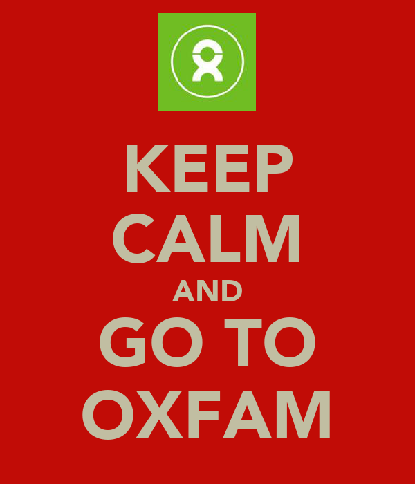 KEEP CALM AND GO TO OXFAM