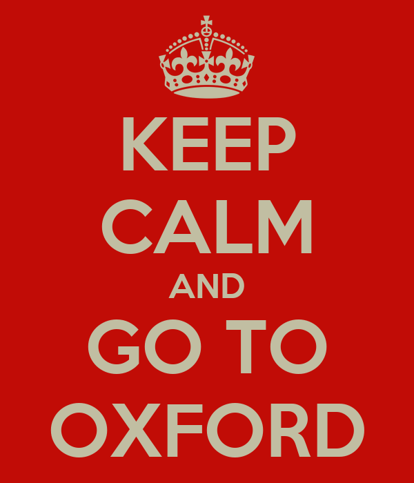 KEEP CALM AND GO TO OXFORD