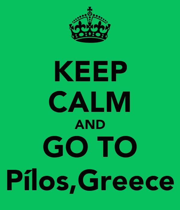 KEEP CALM AND GO TO Pílos,Greece