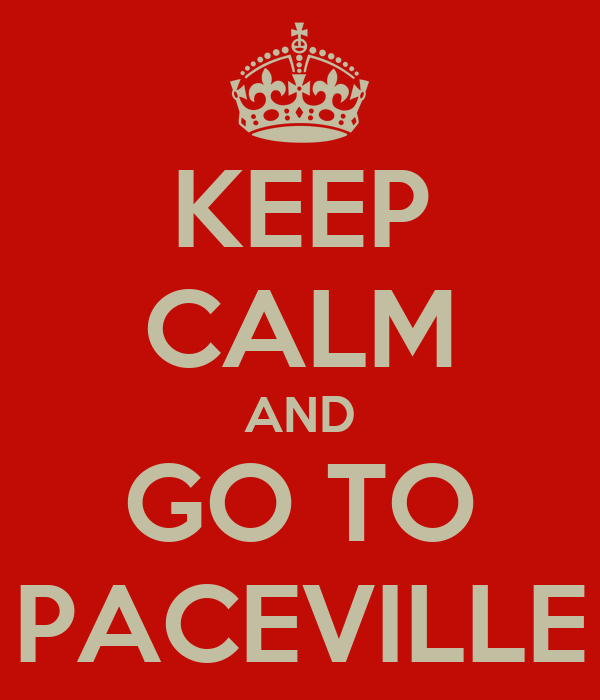 KEEP CALM AND GO TO PACEVILLE