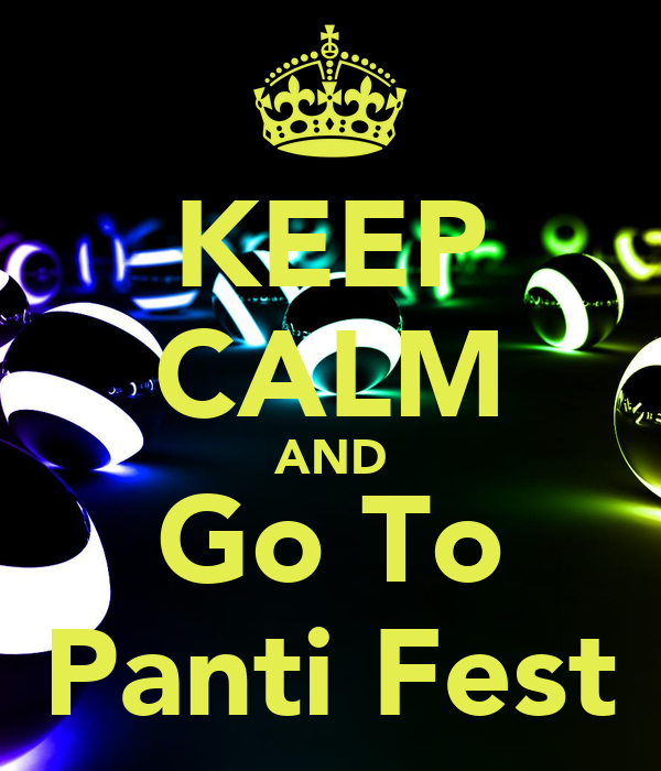 KEEP CALM AND Go To Panti Fest