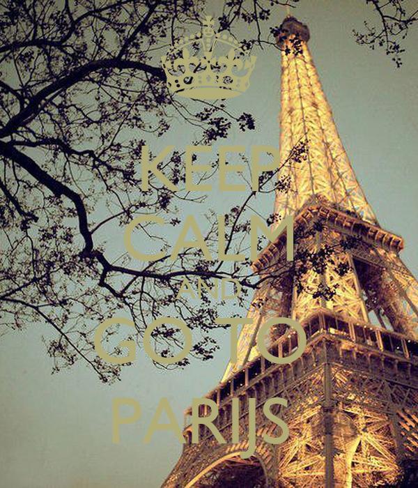 KEEP CALM AND GO TO  PARIJS