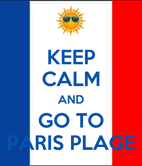 KEEP CALM AND GO TO PARIS PLAGE