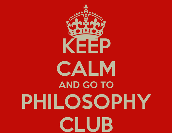 KEEP CALM AND GO TO PHILOSOPHY CLUB