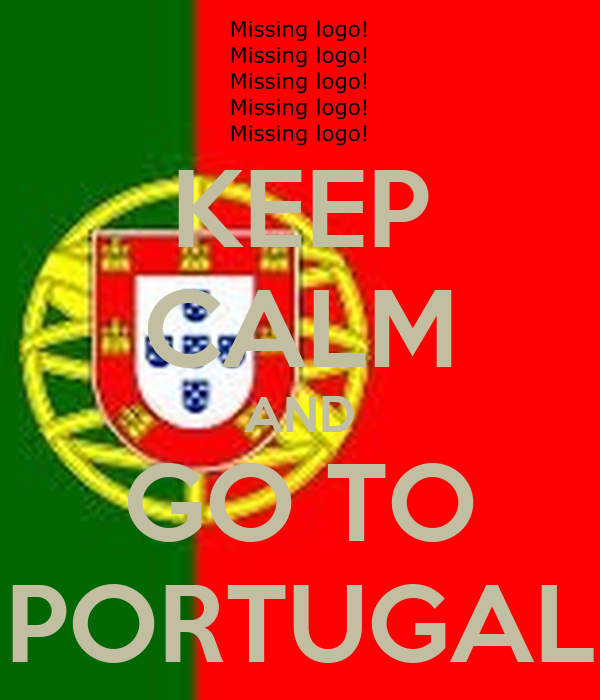 KEEP CALM AND GO TO PORTUGAL