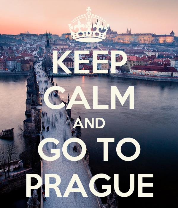 KEEP CALM AND GO TO PRAGUE