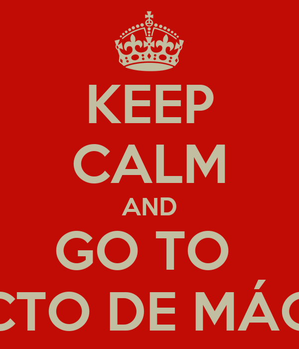 KEEP CALM AND GO TO  PROJECTO DE MÁQUINAS