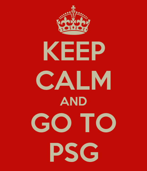 KEEP CALM AND GO TO PSG