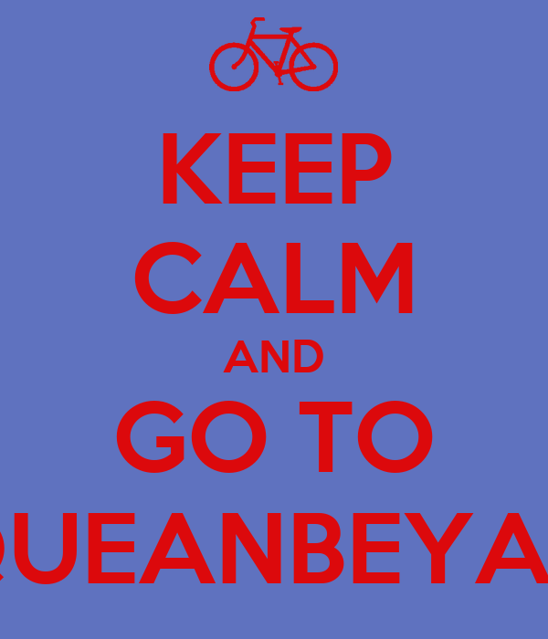KEEP CALM AND GO TO QUEANBEYAN