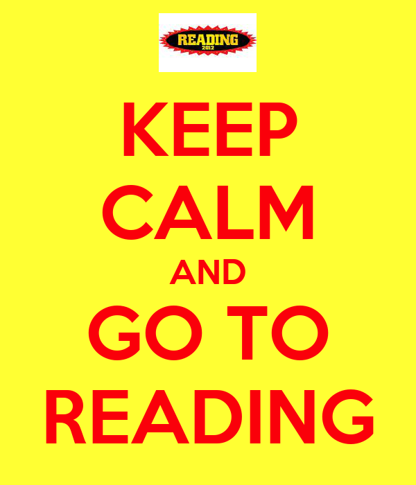 KEEP CALM AND GO TO READING