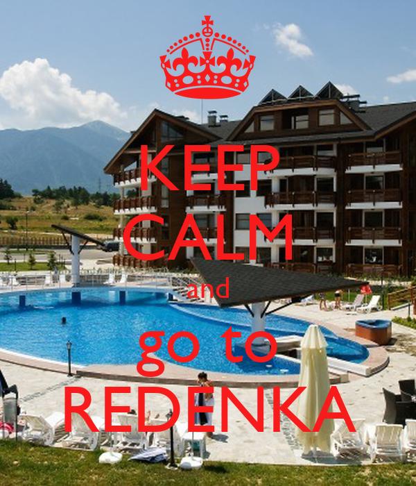 KEEP CALM and go to REDENKA