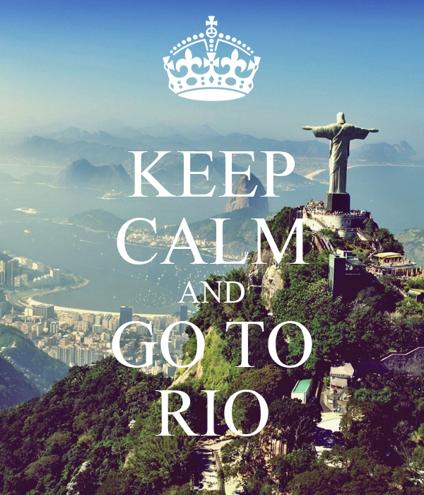 KEEP CALM AND GO TO RIO