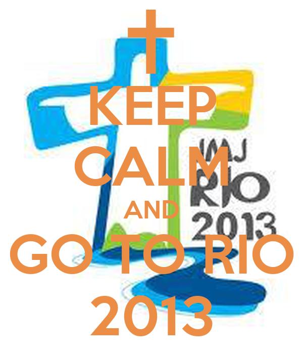 KEEP CALM AND GO TO RIO 2013