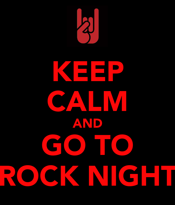 KEEP CALM AND GO TO ROCK NIGHT