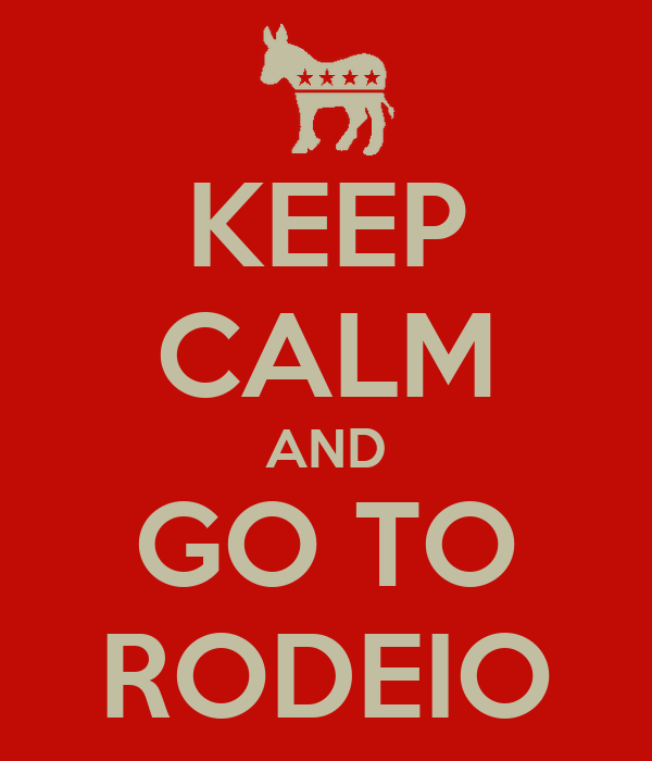 KEEP CALM AND GO TO RODEIO