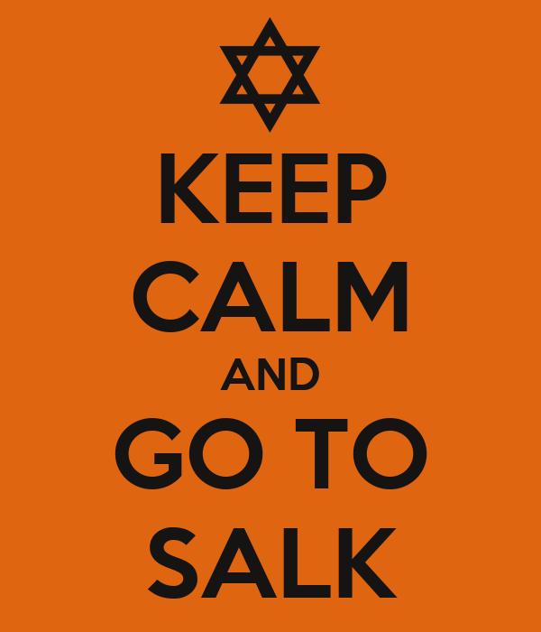 KEEP CALM AND GO TO SALK
