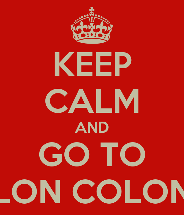 KEEP CALM AND GO TO  SALON COLONIAL