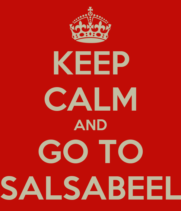 KEEP CALM AND GO TO SALSABEEL