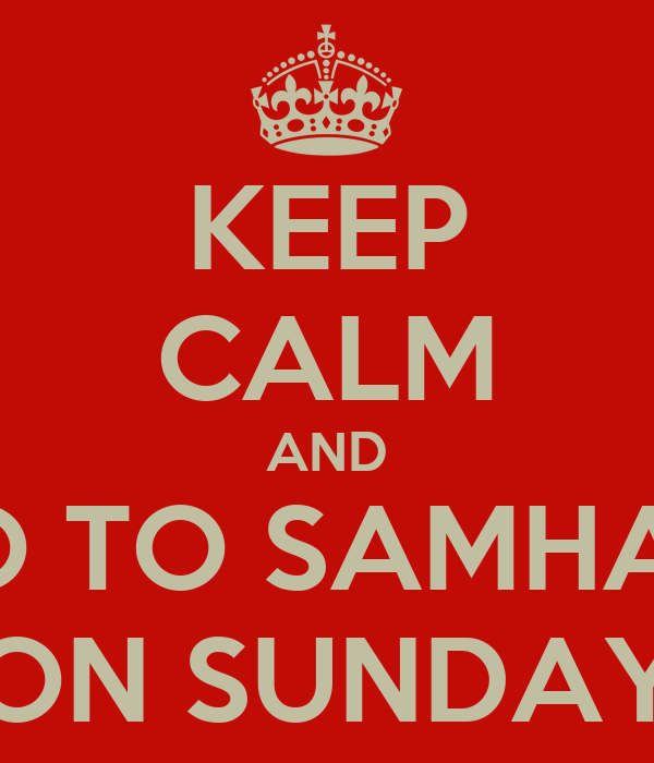 KEEP CALM AND GO TO SAMHAIN ON SUNDAY