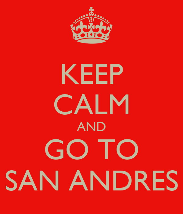 KEEP CALM AND GO TO SAN ANDRES