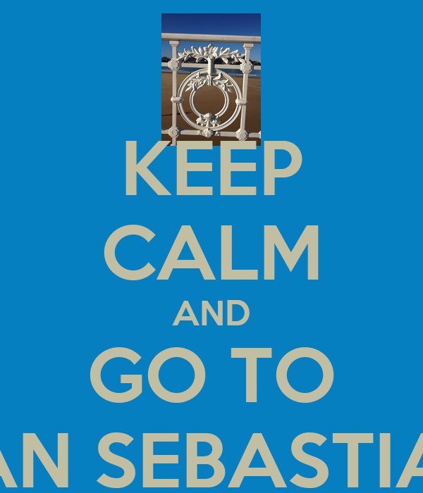 KEEP CALM AND GO TO SAN SEBASTIAN