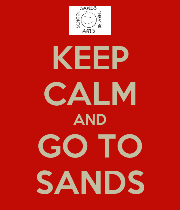 KEEP CALM AND GO TO SANDS