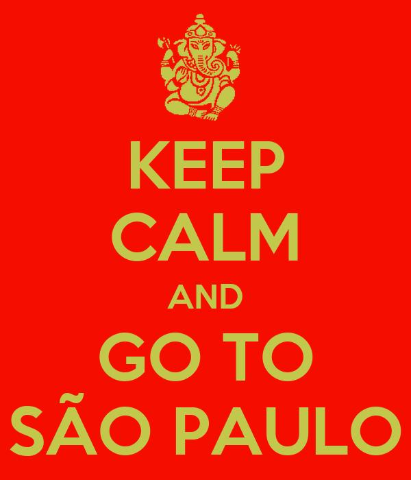 KEEP CALM AND GO TO SÃO PAULO