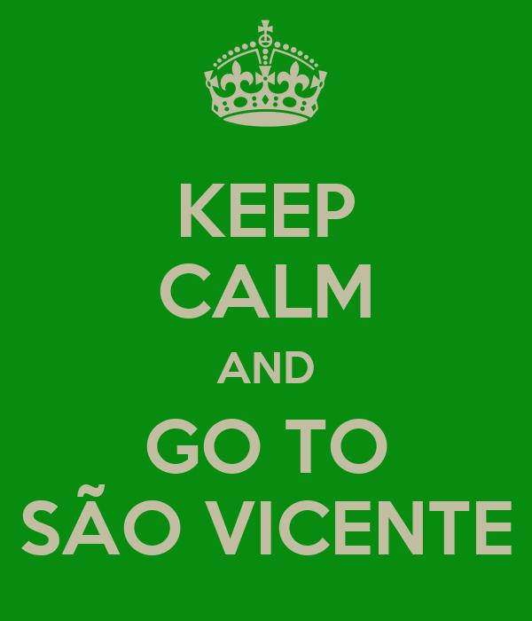 KEEP CALM AND GO TO SÃO VICENTE