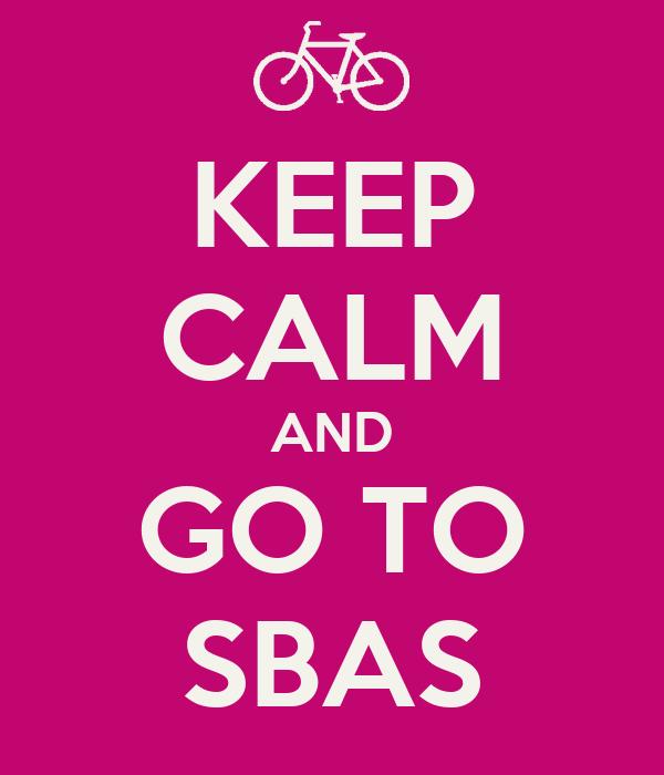 KEEP CALM AND GO TO SBAS