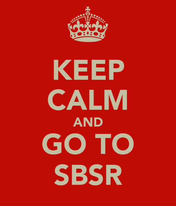 KEEP CALM AND GO TO SBSR