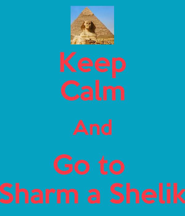 Keep Calm And Go to  Sharm a Shelik