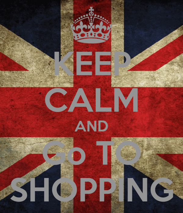 KEEP CALM AND Go TO SHOPPING