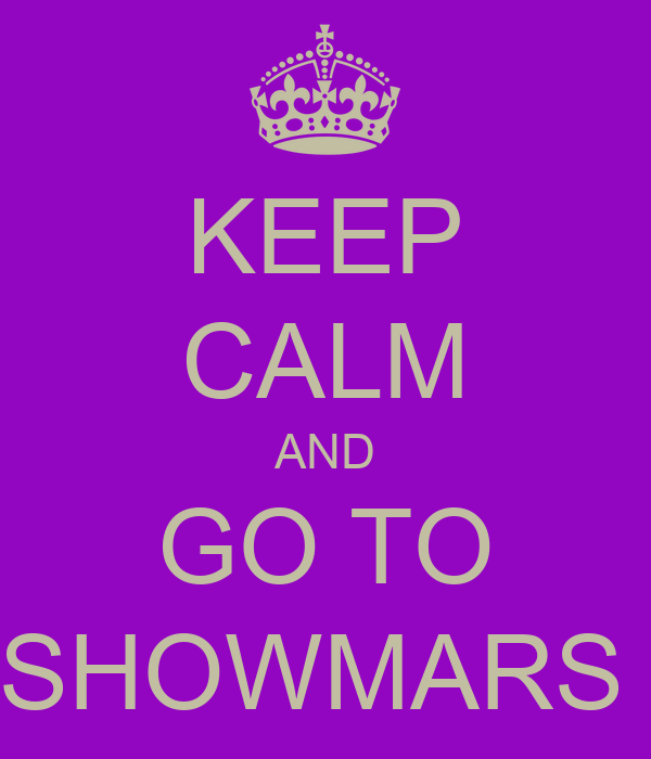 KEEP CALM AND GO TO SHOWMARS