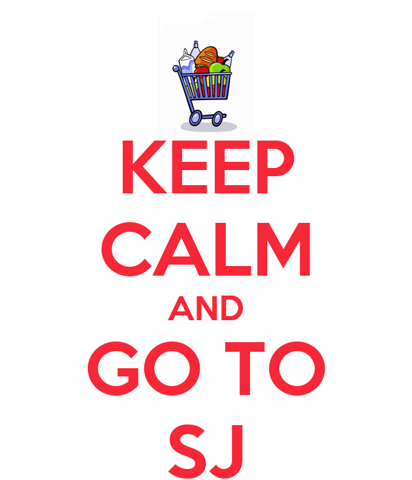KEEP CALM AND GO TO SJ