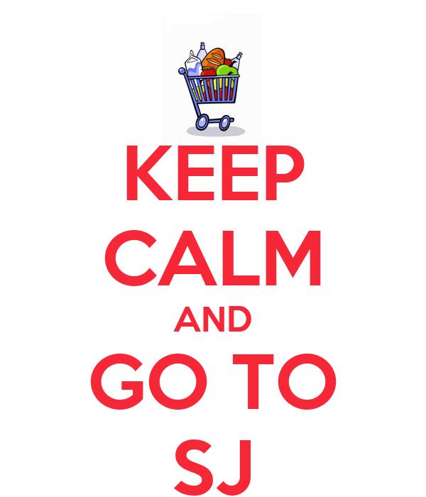 KEEP CALM AND GO TO SJ
