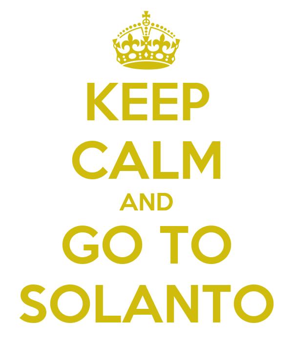 KEEP CALM AND GO TO SOLANTO