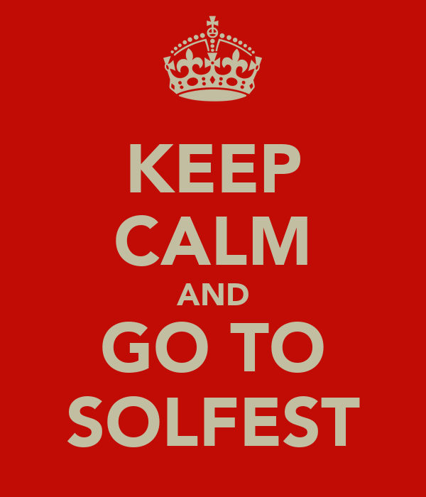 KEEP CALM AND GO TO SOLFEST