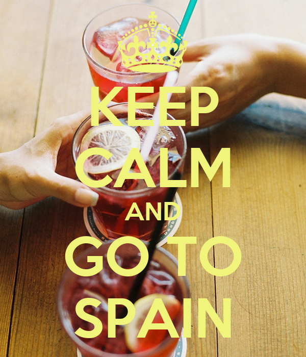 KEEP CALM AND GO TO SPAIN