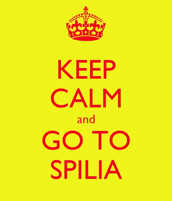 KEEP CALM and GO TO SPILIA