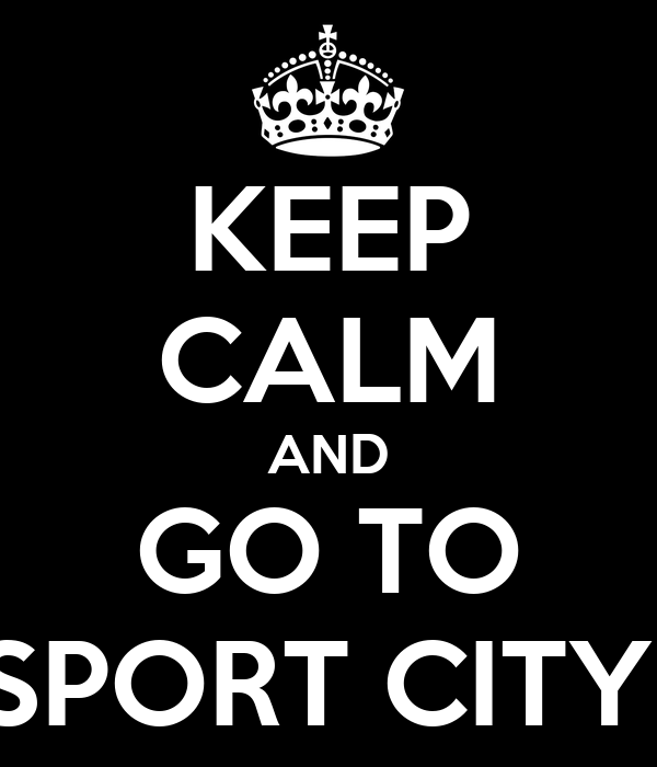 KEEP CALM AND GO TO SPORT CITY