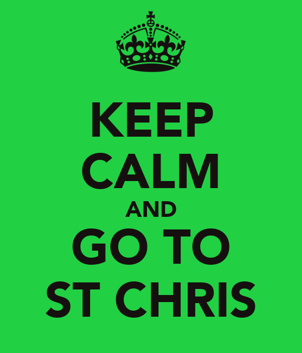 KEEP CALM AND GO TO ST CHRIS