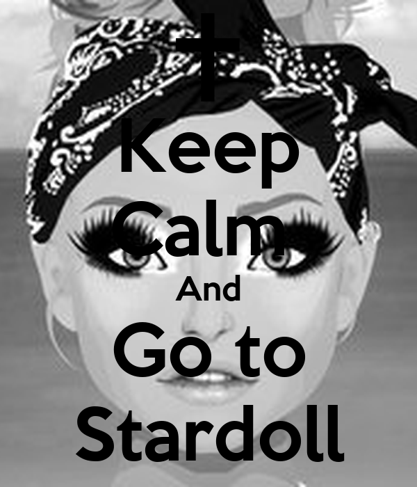 Keep Calm  And Go to Stardoll