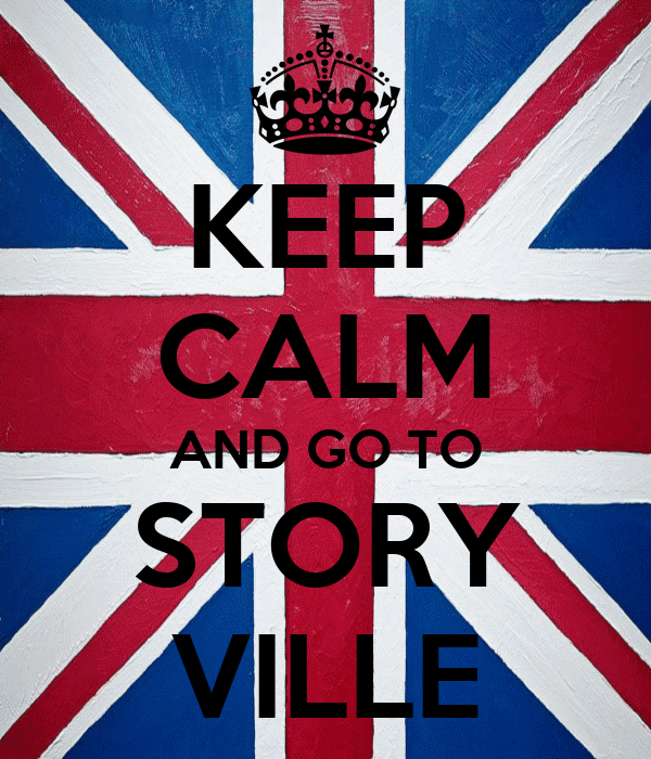 KEEP CALM AND GO TO STORY VILLE