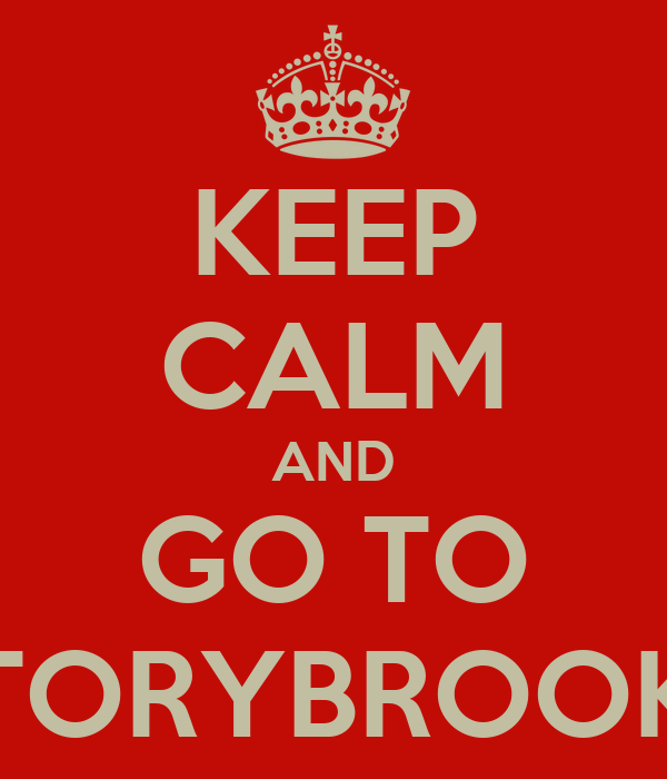 KEEP CALM AND GO TO STORYBROOKE