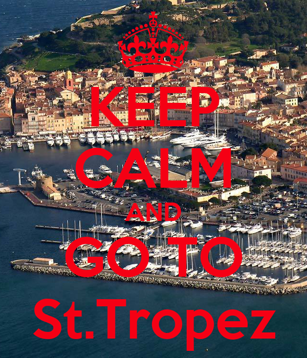 KEEP CALM AND GO TO St.Tropez