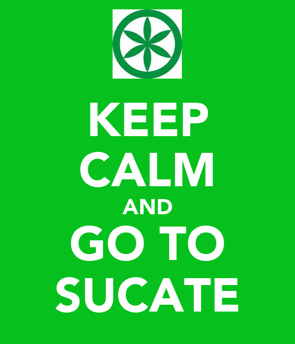 KEEP CALM AND GO TO SUCATE