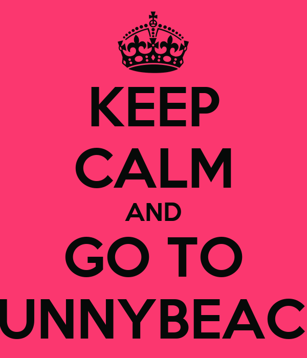 KEEP CALM AND GO TO SUNNYBEACH