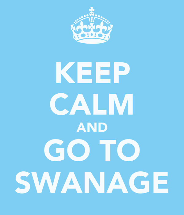 KEEP CALM AND GO TO SWANAGE